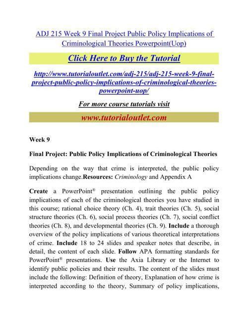 ADJ 215 Week 9 Final Project Public Policy Implications of Crimi
