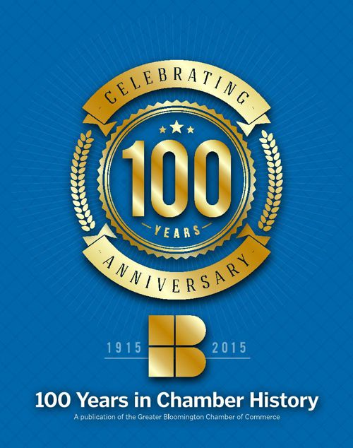The Greater Bloomington Chamber of Commerce: 100 Years in Chambe