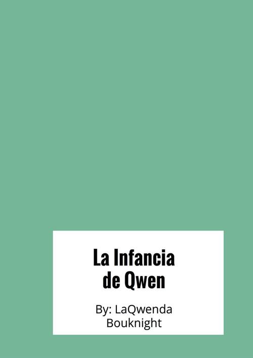 La Infancia de Qwen