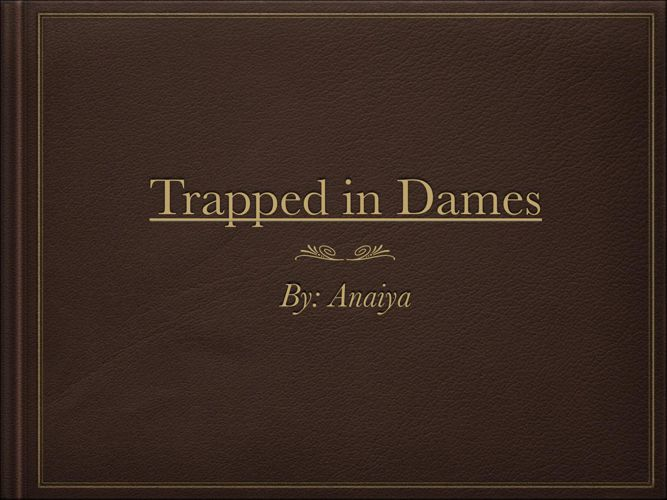 trapped in dames