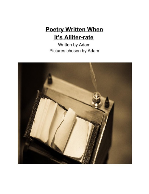 Poetry Written When It's Alliter-rate