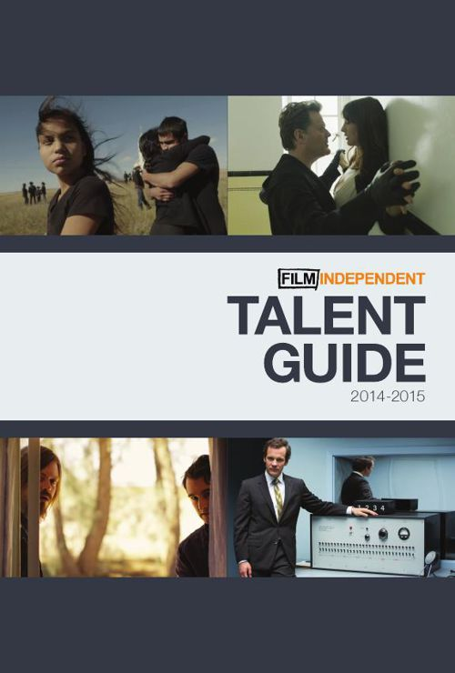 Film Independent 2014-2015 Talent Guide