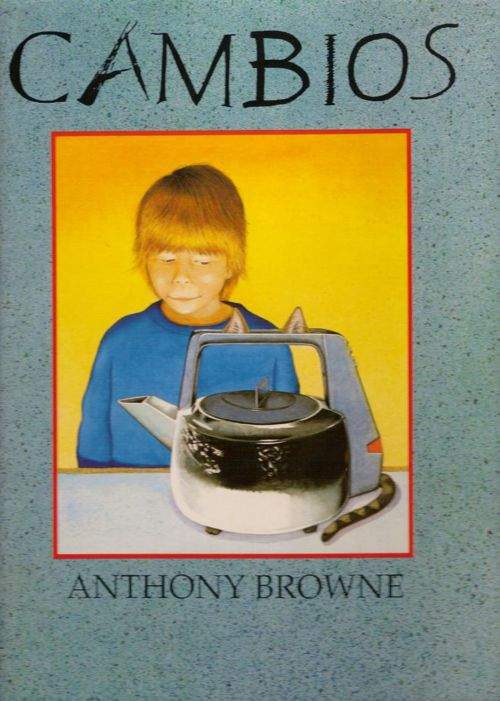 Cambios de Anthony Browne