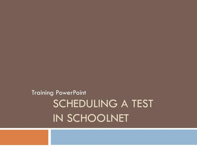 Scheduling a Test
