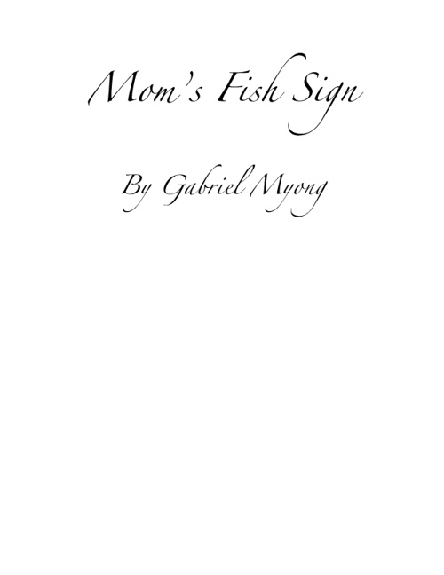 Mom's Fish Sign by Gabriel