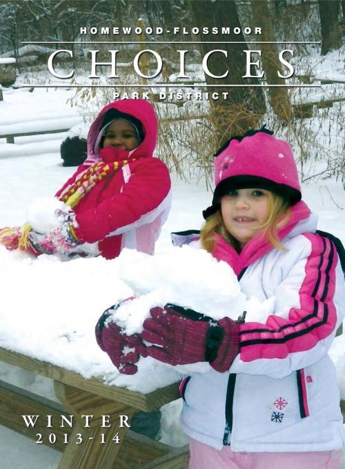 "Homewood-Flossmoor Park District Winter 2013 ""Choices"" Brochure"