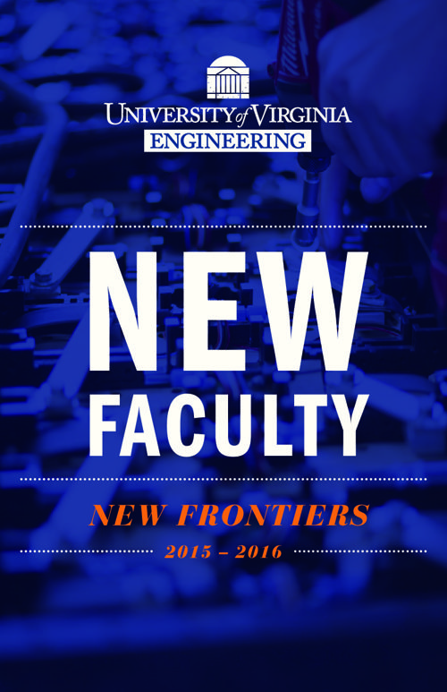UVA Engineering: New Faculty, New Frontiers