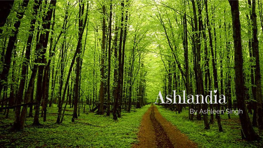 Ashlandia story by Ashleen Singh