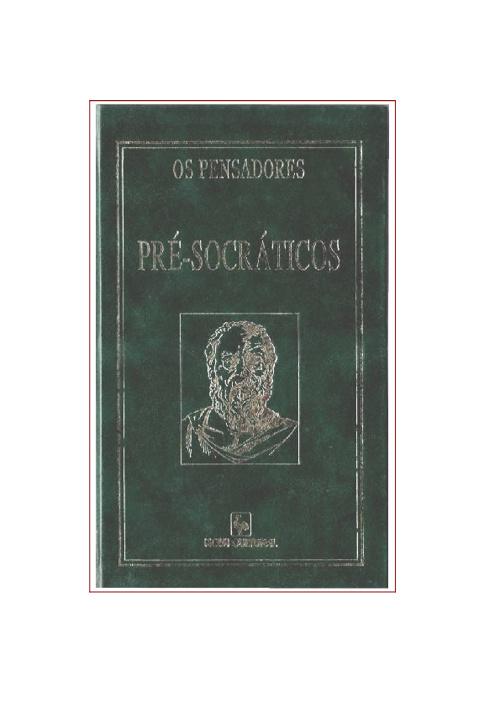 Os pré-socráticos_ fragmentos, doxografia e comentários