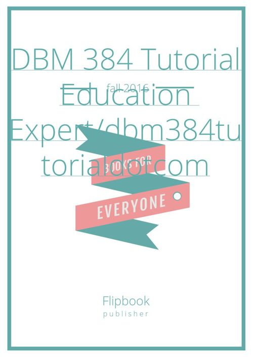 DBM 384 Entire Course