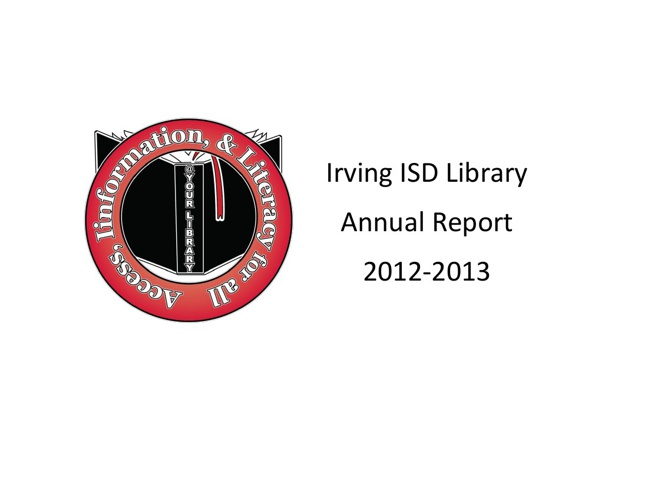 Irving ISD Library Report 2012-2013