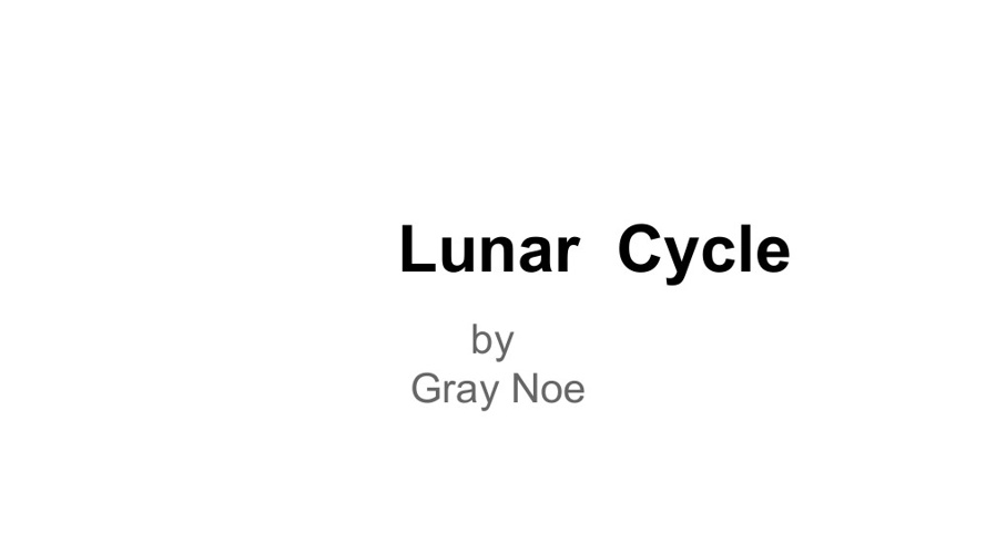 The Luner Cycle