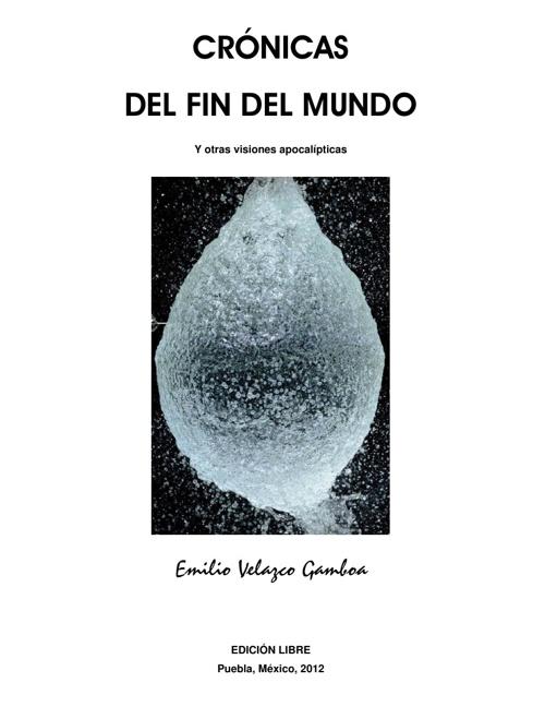 Cronicas del Fin del Mundo... y otras visiones apocalípticas.