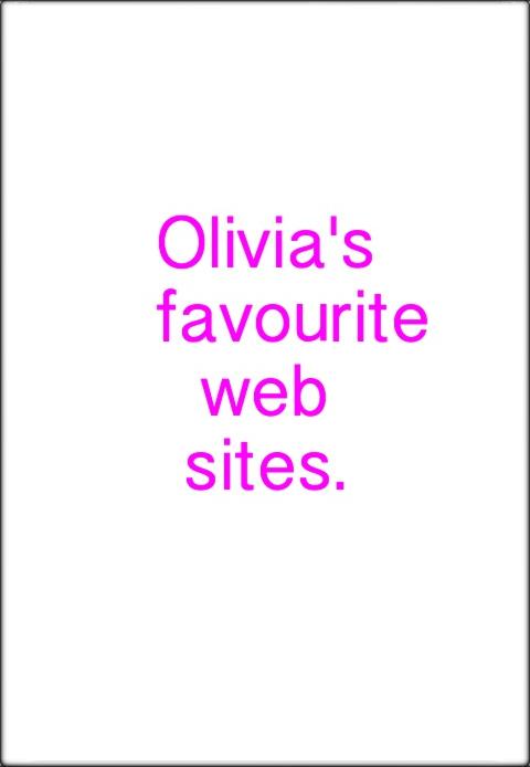 Olivia's Favourite Websites