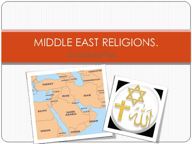 Middle East Religions Compare/Contrast- Eujung Pak, Period 8