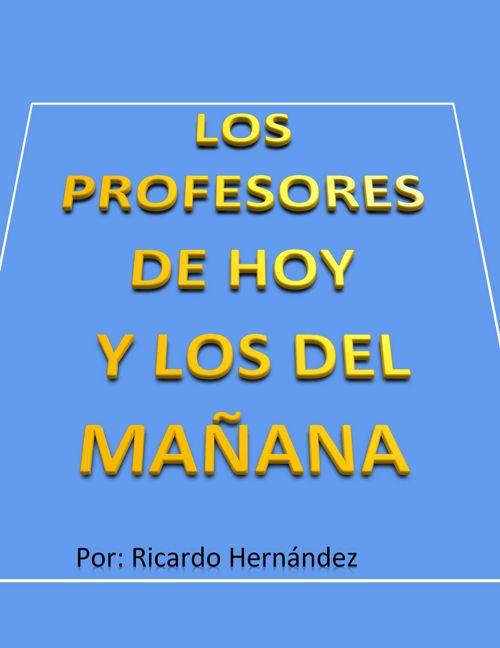 PROFESORES DEL HOY Y LOS DEL MAÑANA
