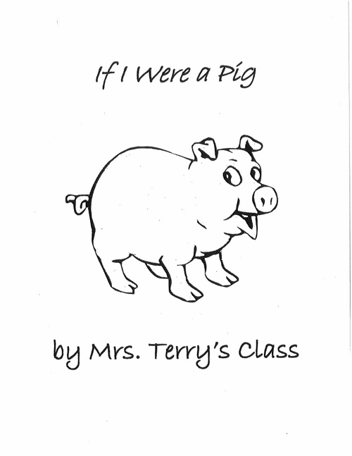 If I Were a Pig by Mrs. Terry's Class