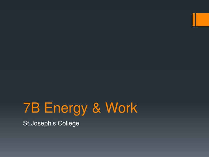 Ch 7B Energy and Work