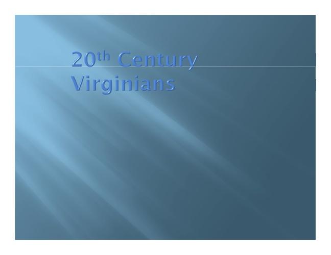 20th Century Virginians for Virginia Studies