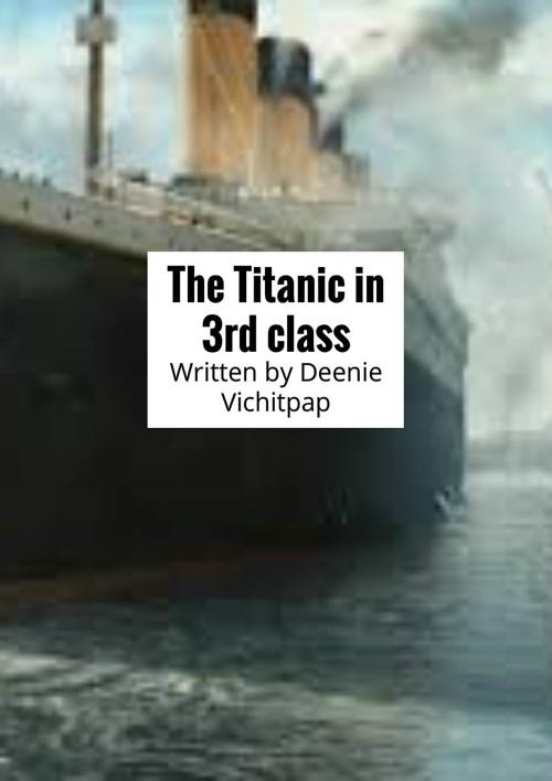 The Titanic In 3rd class