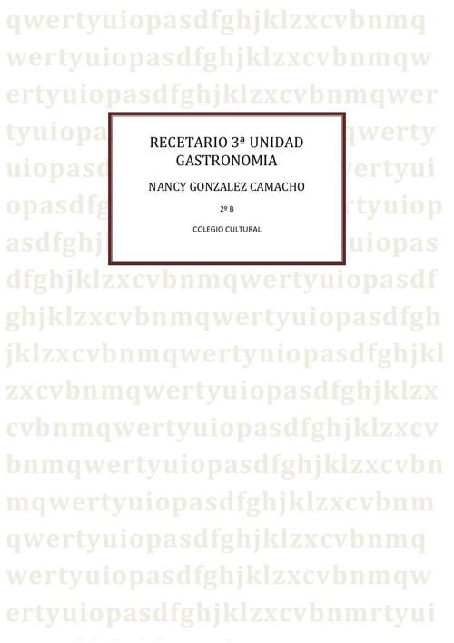 RECETARIO 3ª UNIDAD GASTRONOMIA NANCY GONZALEZ CAMACHO