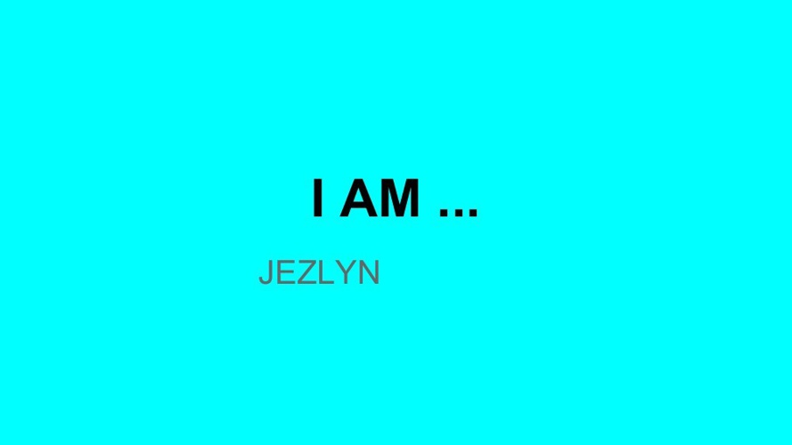 JEZLYN I AM Poem