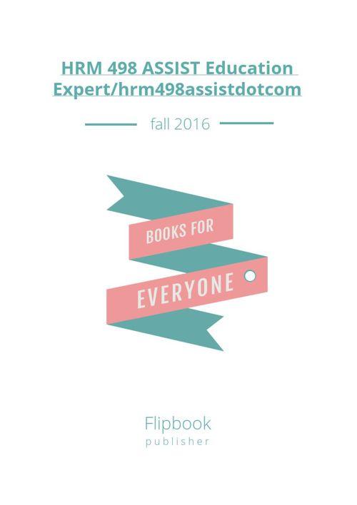 HRM 498 ASSIST Education Expert/hrm498assistdotcom