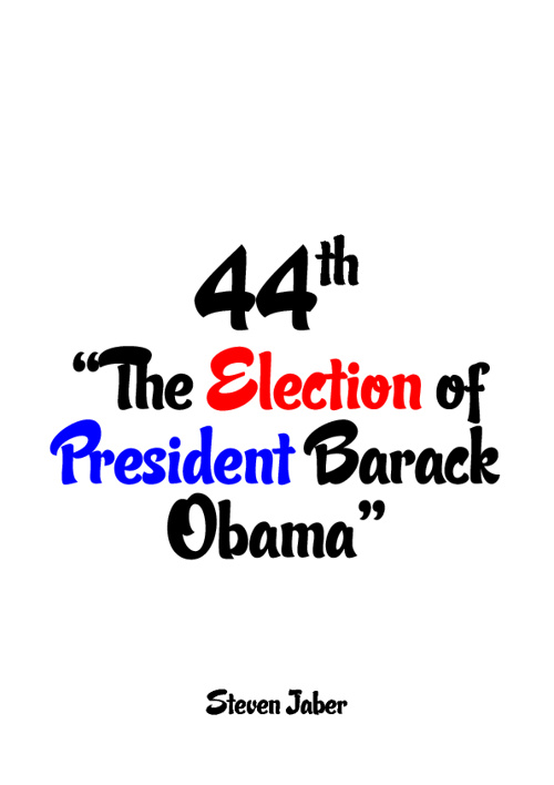 44th. The Election of President Barack Obama
