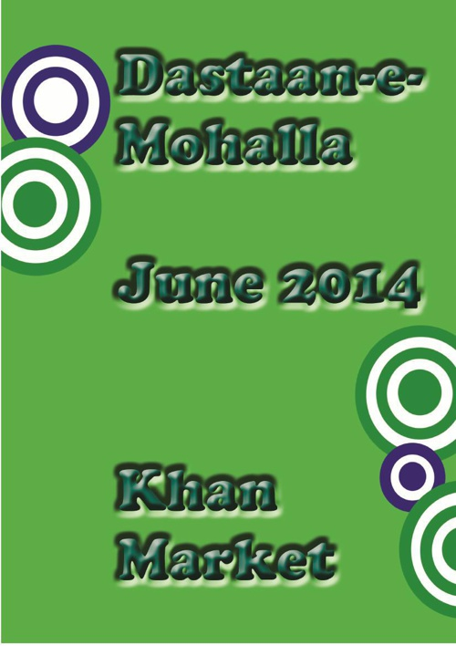 Dastaan-e-Mohalla June 2014: Khan Market Edition