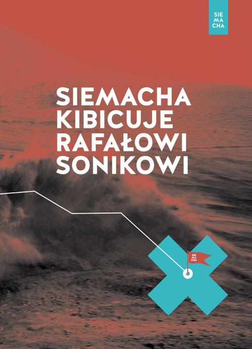 Stowarzyszenie SIEMACHA Kibicuje Rafałowi Sonikowi.