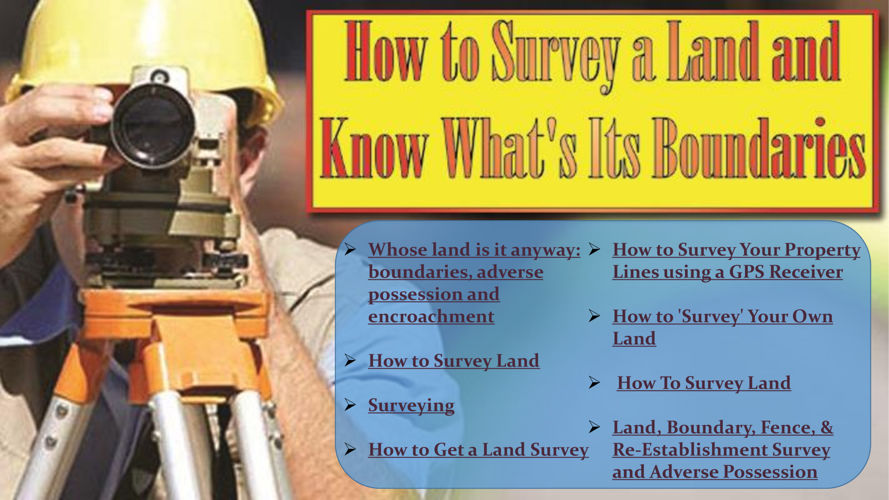 How to Survey a Land and Know What's Its Boundaries