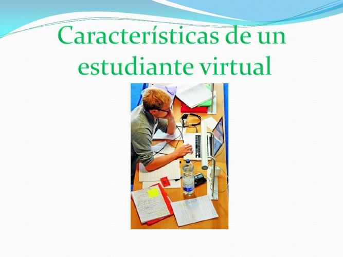 Características de un estudiante virtual
