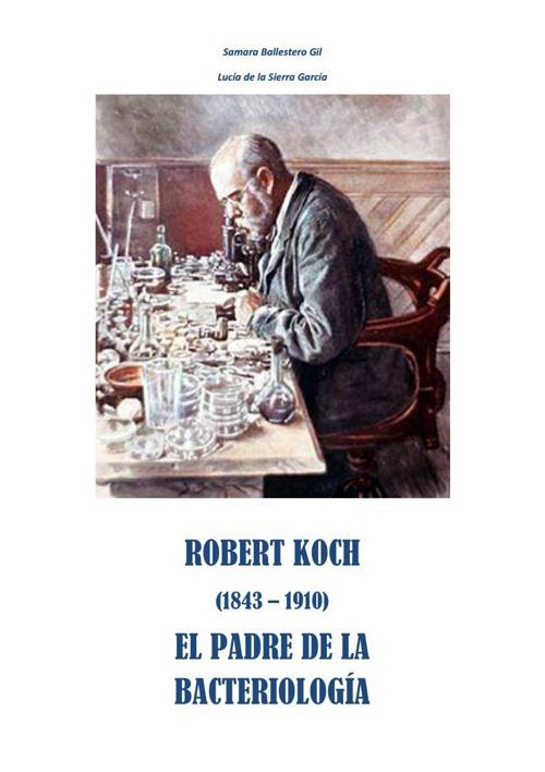 Robert Koch - El padre de la Bacteriología