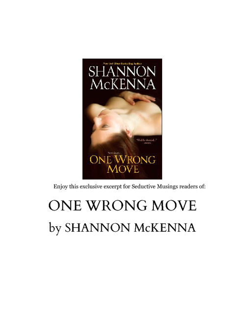 Excerpt:  One Wrong Move by Shannon McKenna