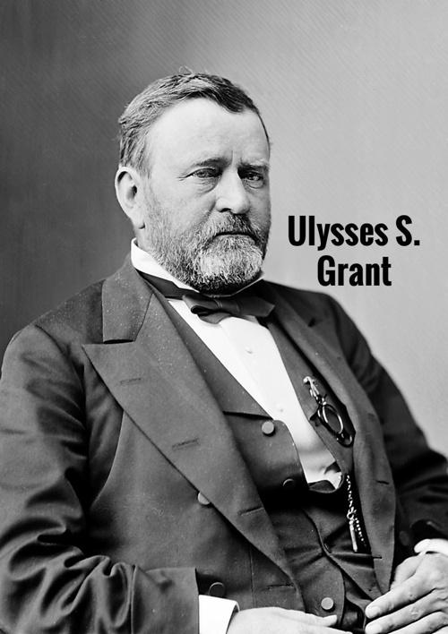 Ulysses S. Grant's History