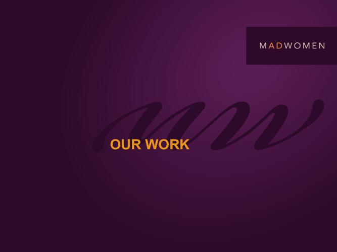 MADWOMEN: WORK