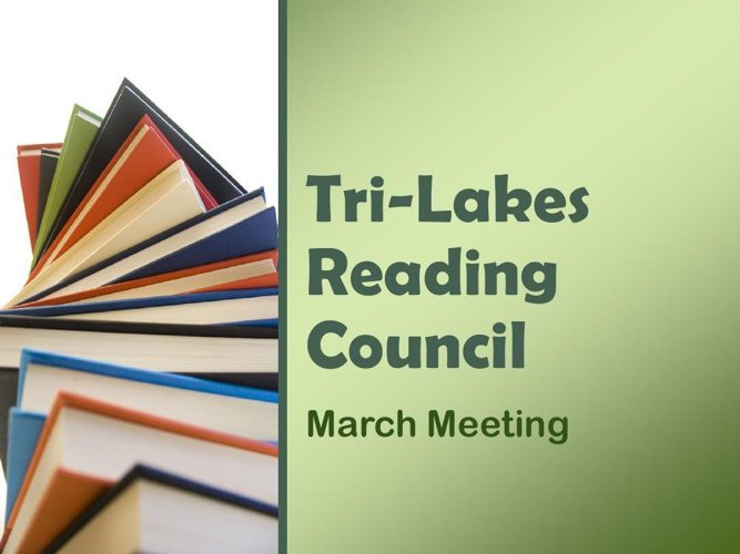 Tri-Lakes Reading Council March 11, 2014