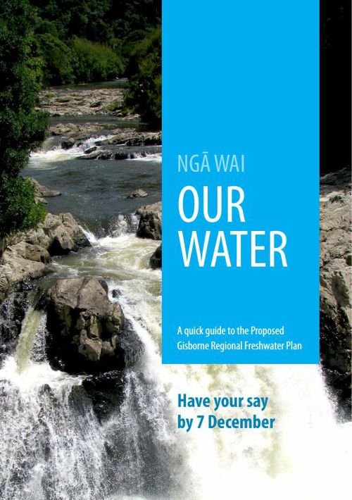 Our Water - a quick guide to the Proposed Gisborne Regional Fres