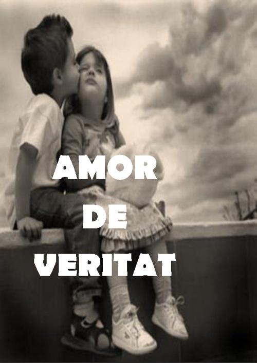 **AMOR DE VERITAT**