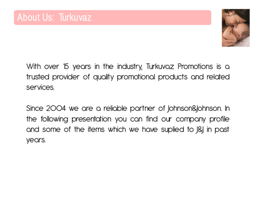 Turkuvaz / J&J Products and more