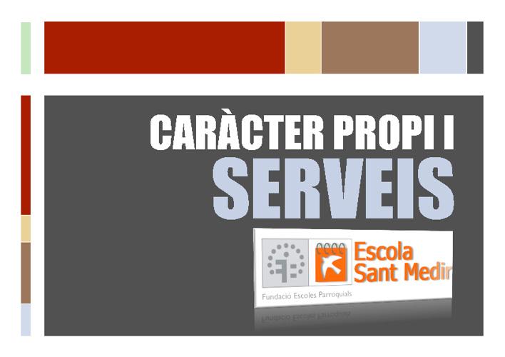 Caràcter propi i serveis