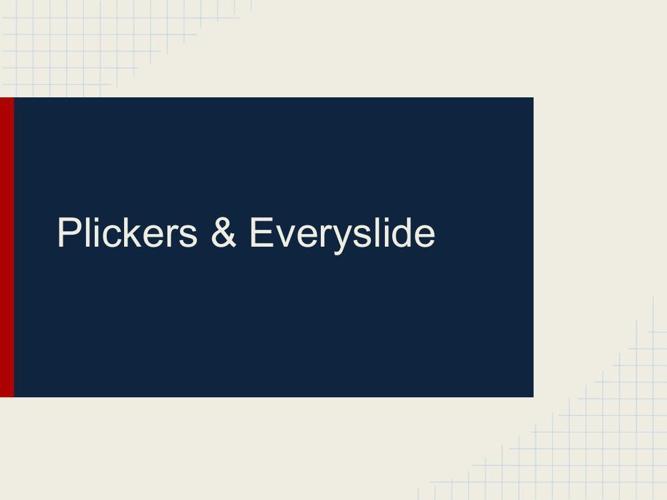 Plickers & Everyslide