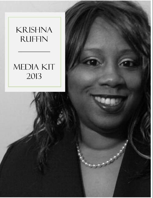 Krishna T. A. Ruffin Bio and Media Kit
