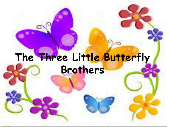 The Three Little Butterfly Brothers ppt