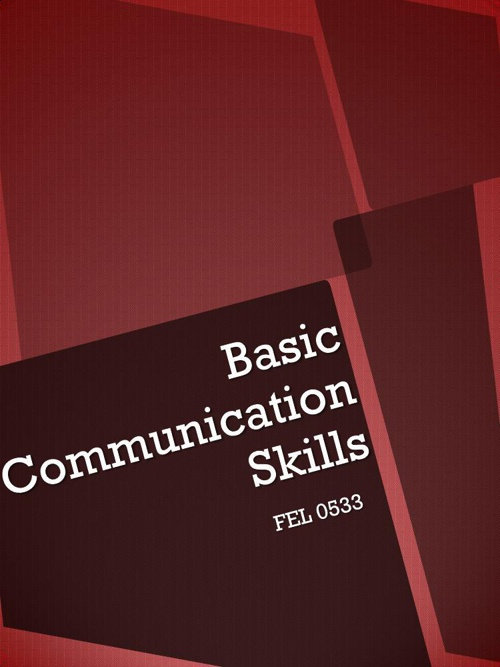 Basic Communication Skills FEL 0533