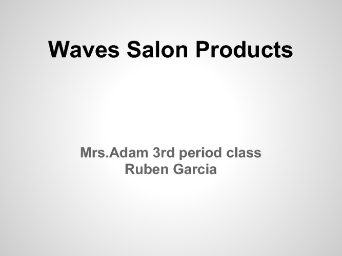 Waves Salon Products-RubenGarcia
