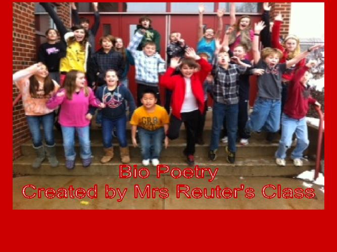 Mrs. Reuter's Class Bio Poetry