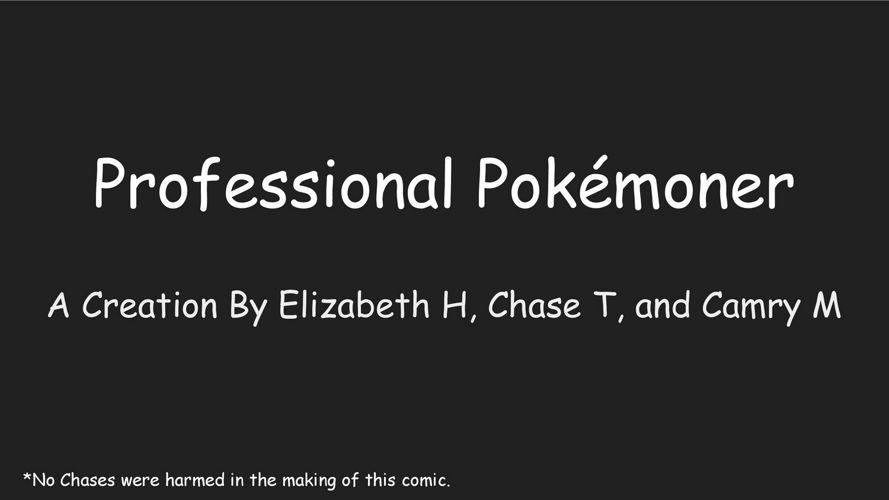 Professional Pokémoner  -  Camry, Chase, and Elizabeth