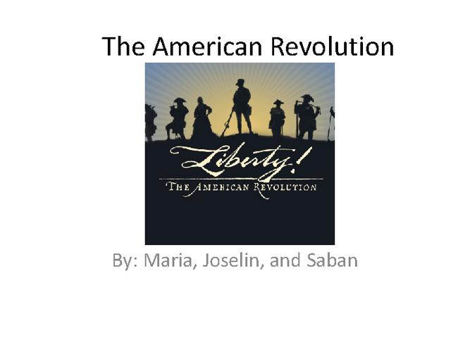 American Revolution 1st block-Aliefendic, Garcia, Romero