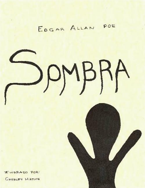 """SOMBRA"" Edgar Allan Poe"